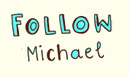 follow michael